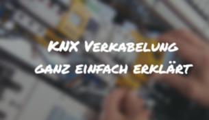 KNX Verkabelung ganz einfach