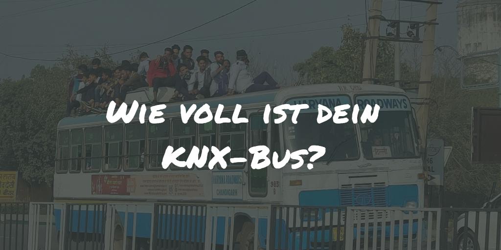 Kennst du deine KNX-Bus Auslastung?